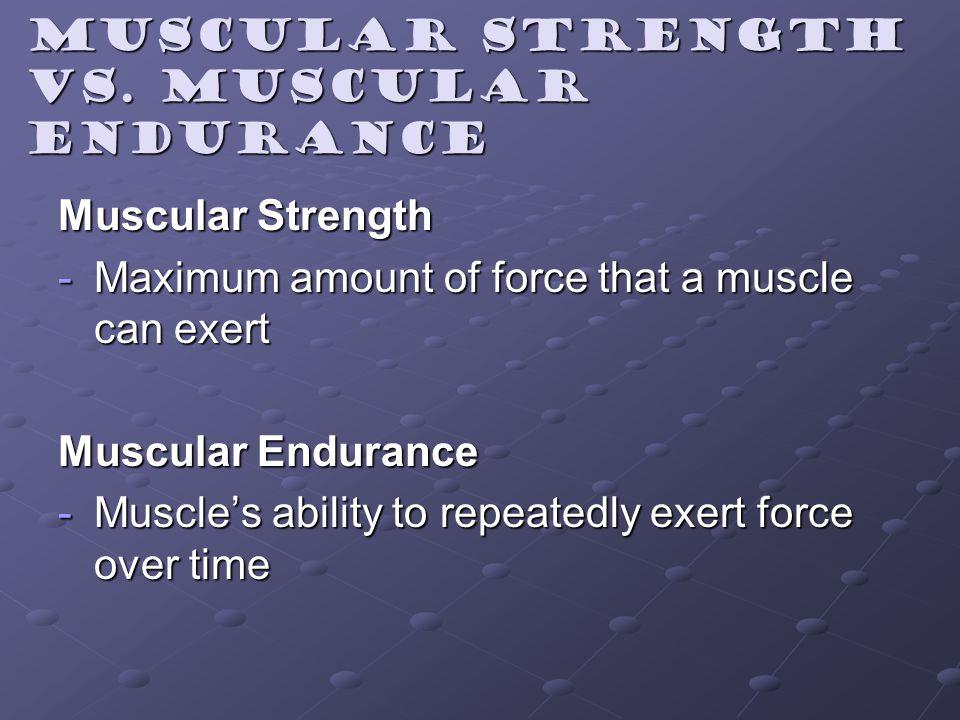 Muscular strength vs.