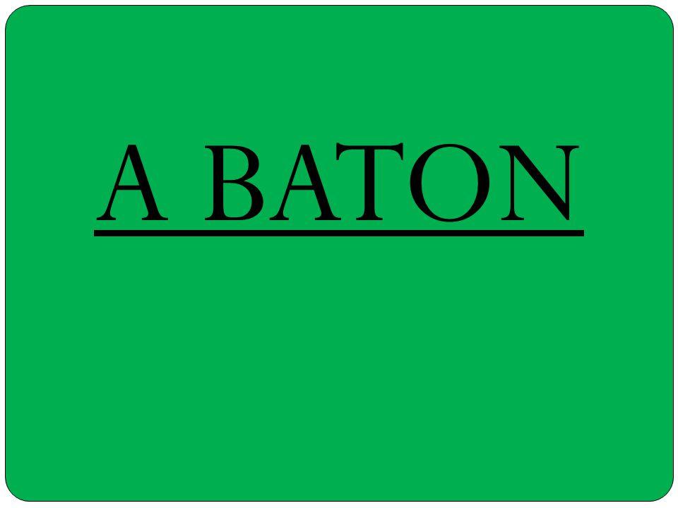 A BATON