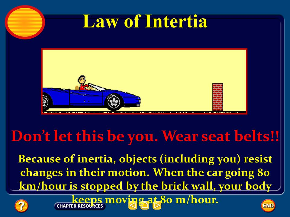 Dont let this be you. Wear seat belts!! Because of inertia, objects (including you) resist changes in their motion. When the car going 80 km/hour is s