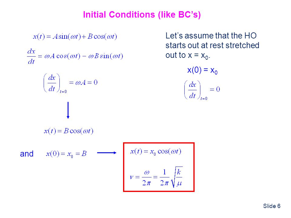 Slide 57 The Classical Harmonic Oscillator Math Preliminary: Taylor Series Solution of Differential Eqns.