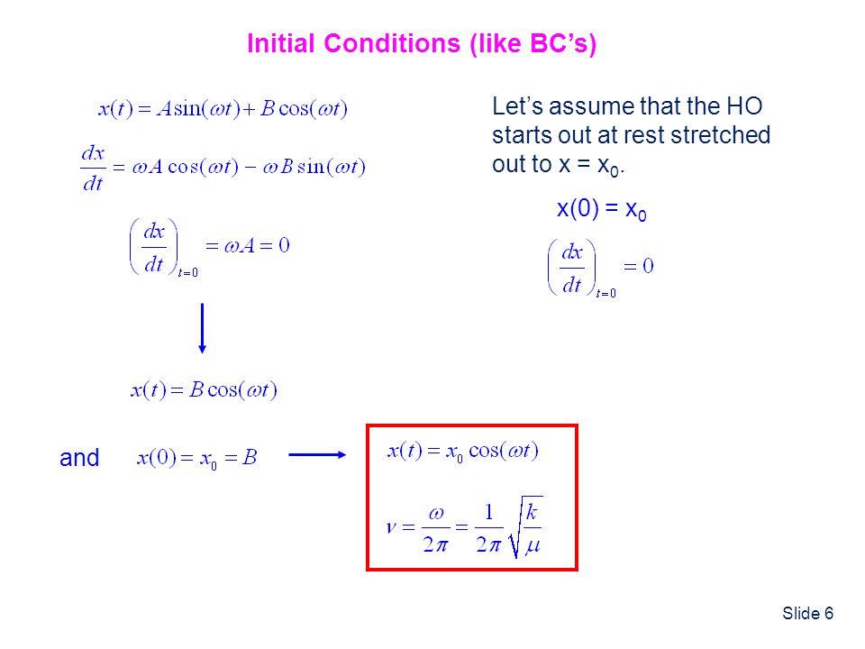 Slide 7 Conservation of Energy Potential Energy (V) Kinetic Energy (T) Total Energy (E) t = 0,, 2,...x = x 0 t = /2, 3 /2,...