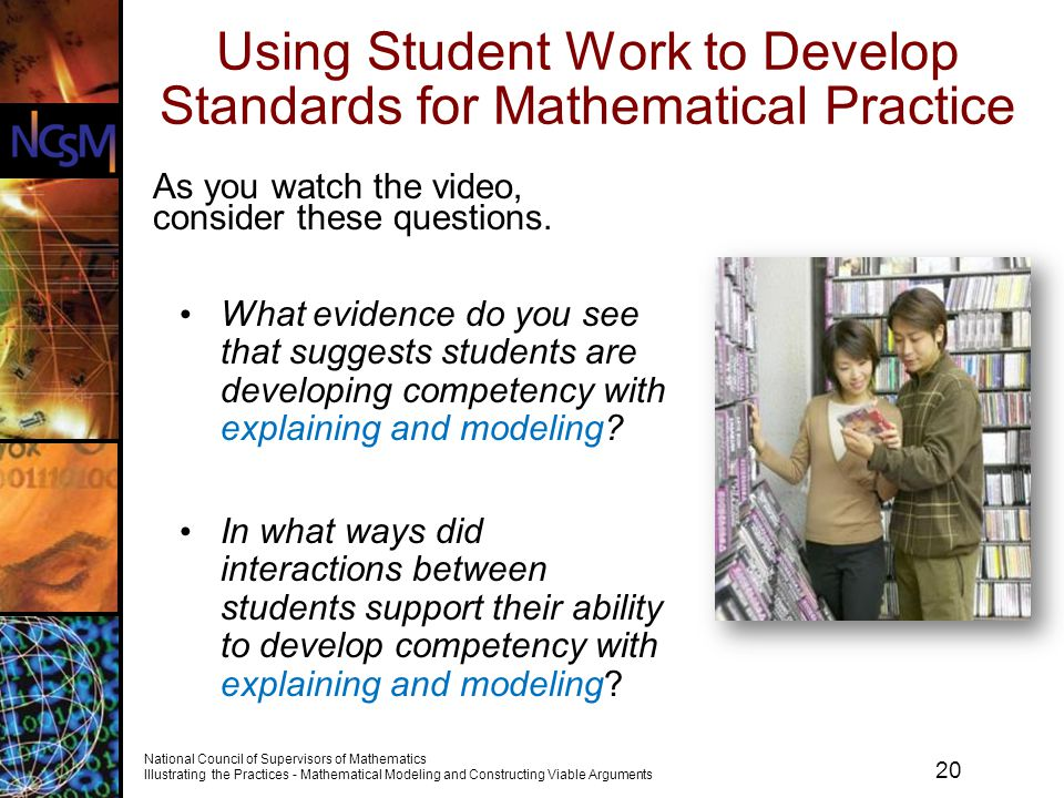 20 National Council of Supervisors of Mathematics Illustrating the Practices - Mathematical Modeling and Constructing Viable Arguments Using Student W