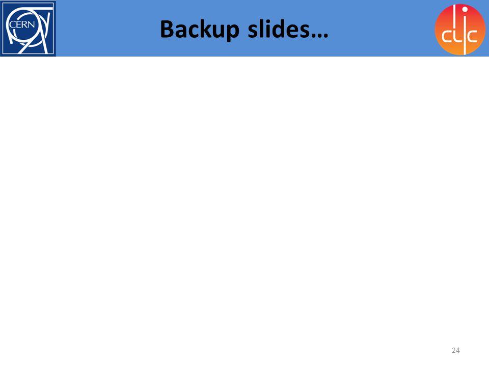 24 Backup slides…