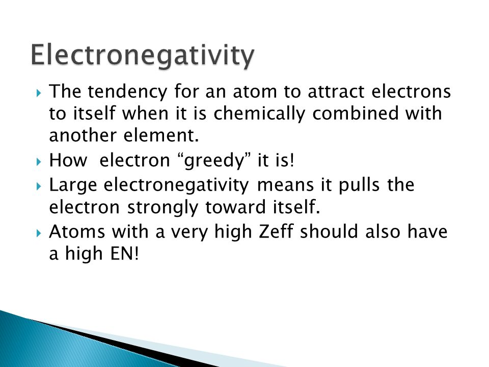 The tendency for an atom to attract electrons to itself when it is chemically combined with another element.