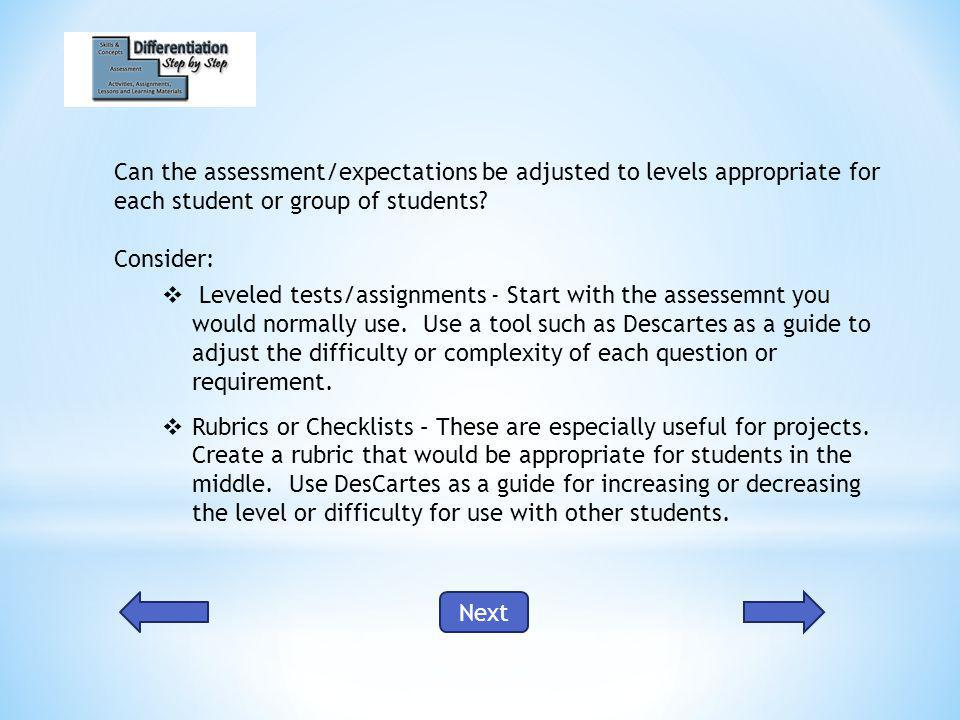 Can the assessment/expectations be adjusted to levels appropriate for each student or group of students.