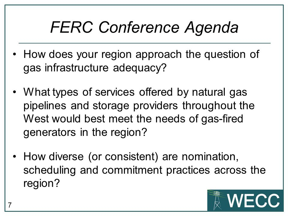 7 How does your region approach the question of gas infrastructure adequacy.