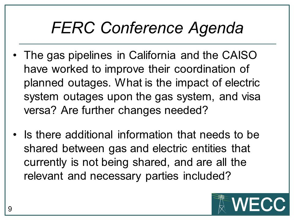 9 The gas pipelines in California and the CAISO have worked to improve their coordination of planned outages.