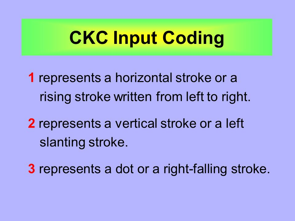 1 represents a horizontal stroke or a rising stroke written from left to right.