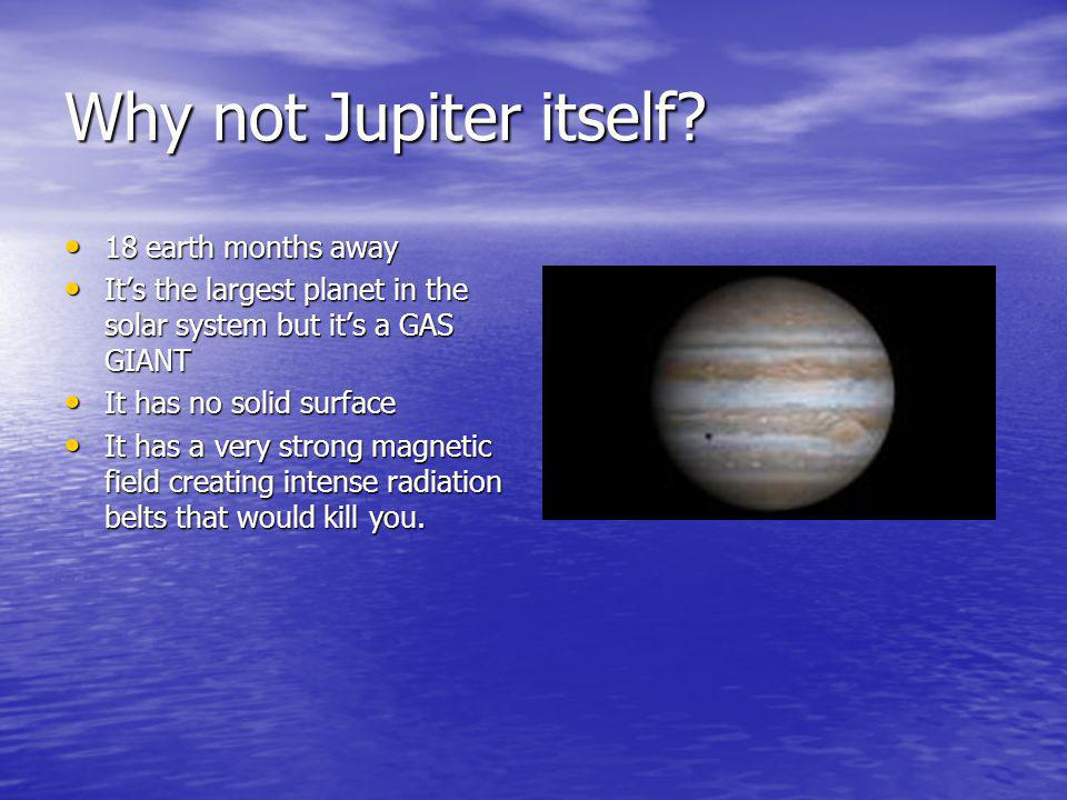 Why not Jupiter itself.