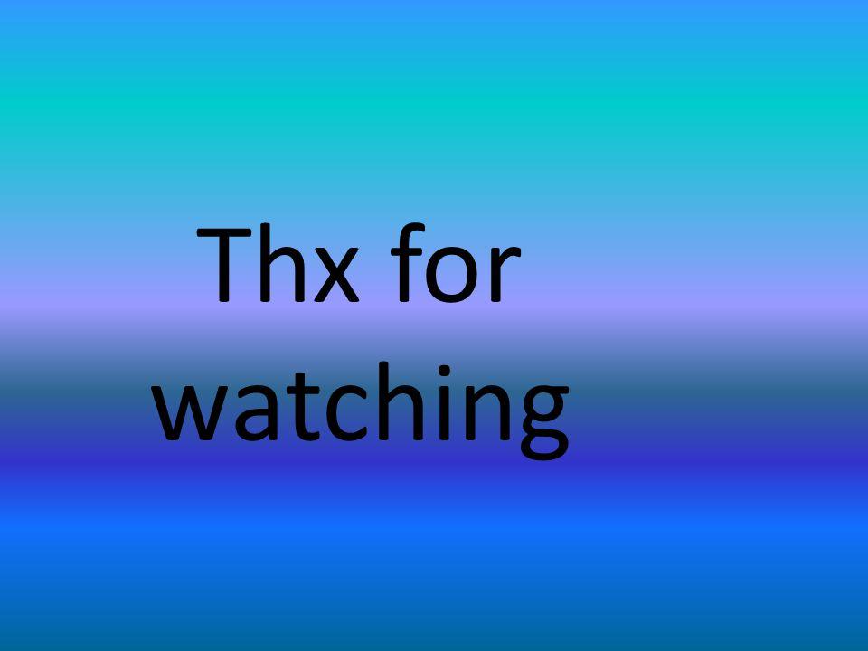 Thx for watching