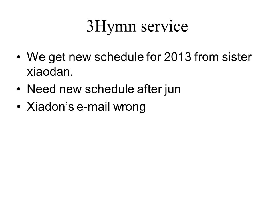 3Hymn service We get new schedule for 2013 from sister xiaodan.