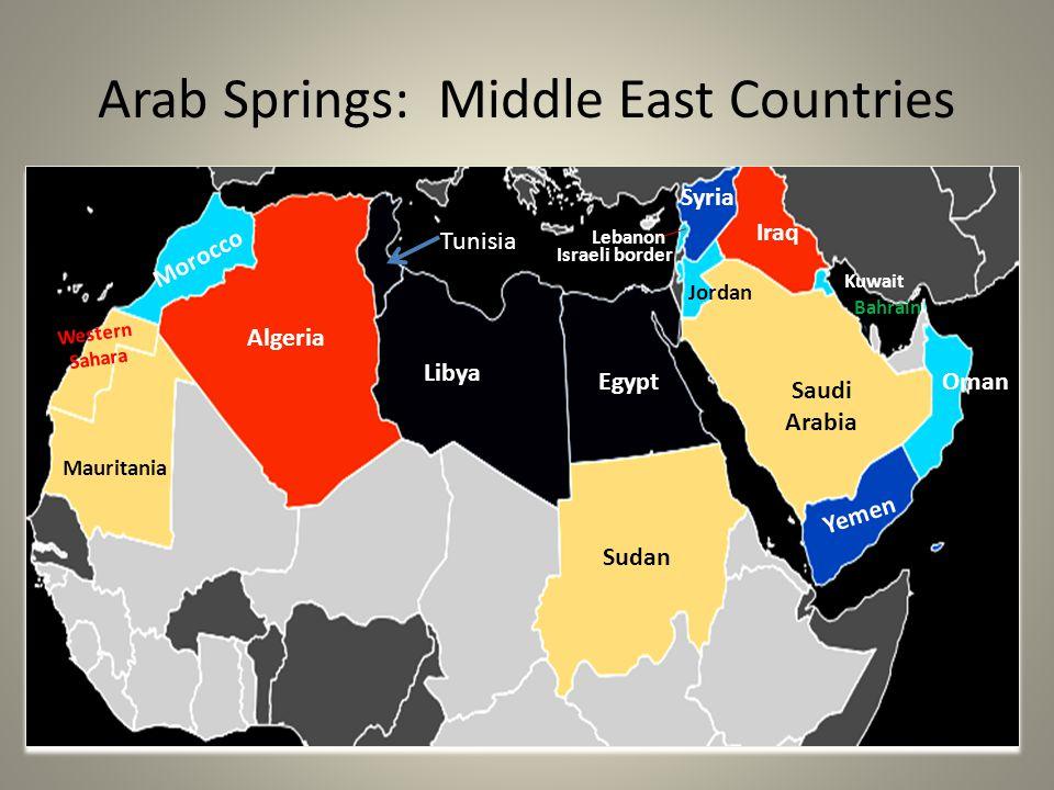 Arab Springs: Middle East Countries Algeria Sudan Yemen Saudi Arabia Egypt Libya Jordan Tunisia Mauritania Morocco Kuwait Iraq Syria Israeli border Le