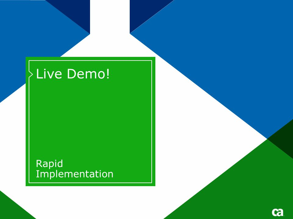 Live Demo! Rapid Implementation
