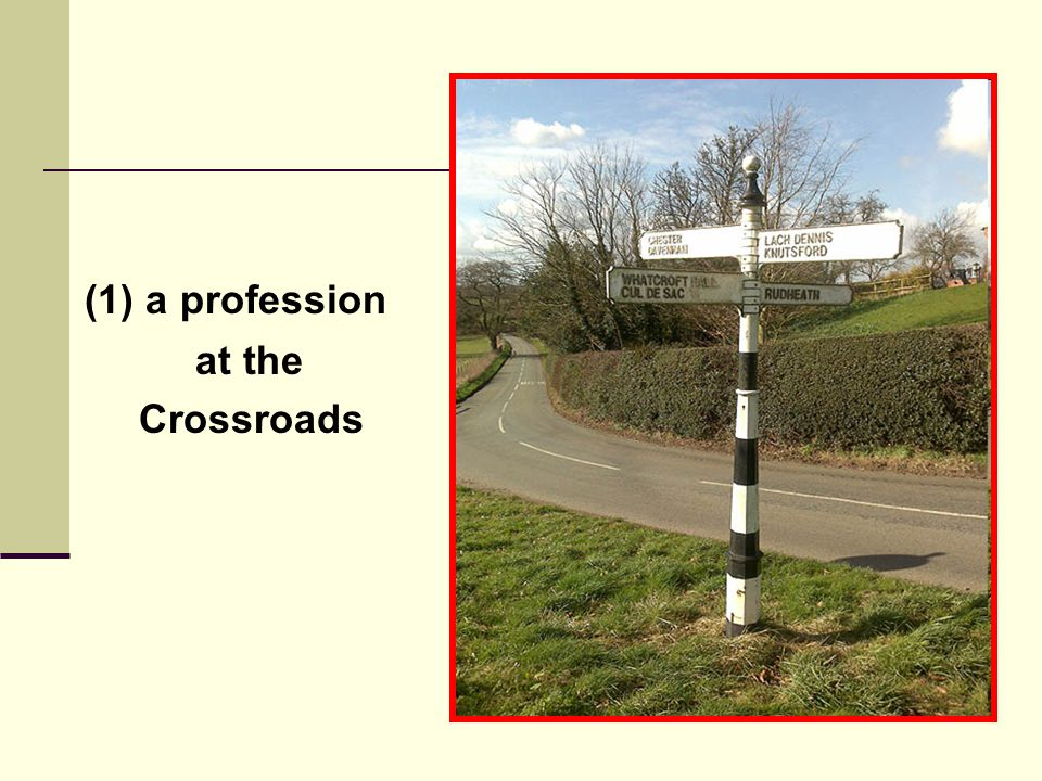 (1) a profession at the Crossroads