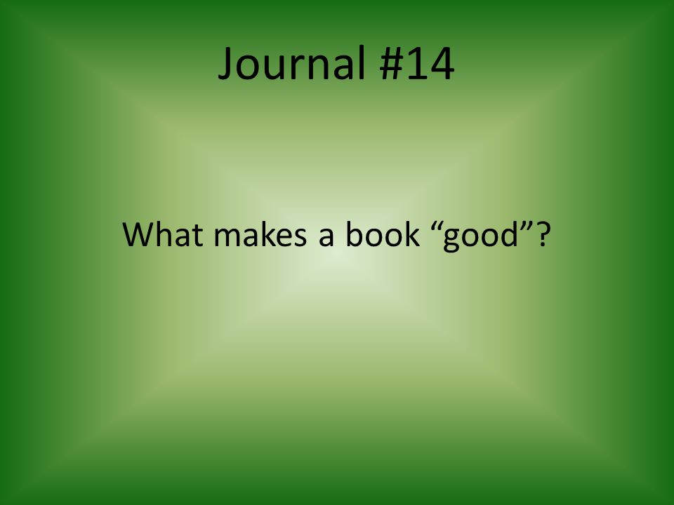 Journal #14 What makes a book good?
