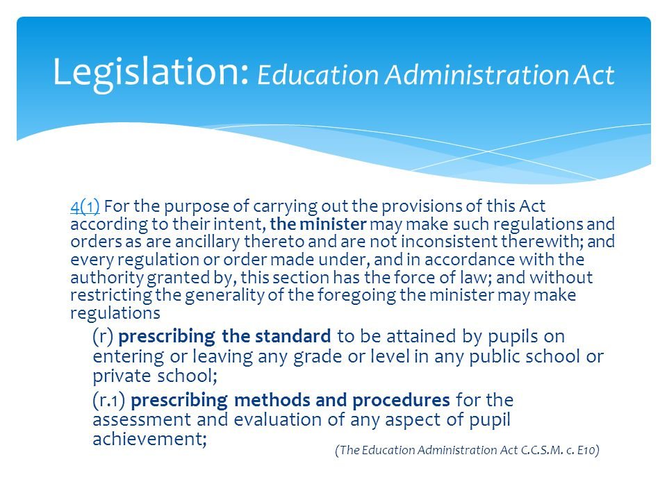 Responsibilities of Principals: Hiring, assignment and evaluation of teachers 30 A principal is to participate in the hiring, assignment and evaluation of teachers, and may have regard to parental and community views when making recommendations about those matters to the school board.