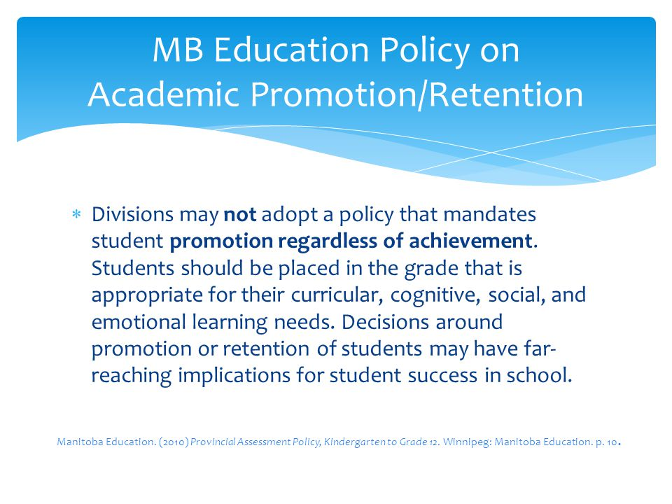 Divisions may not adopt a policy that mandates student promotion regardless of achievement.