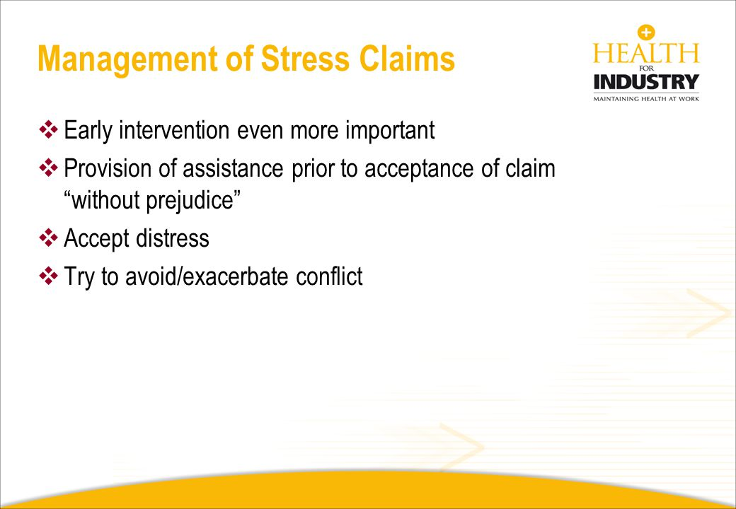 Stress Claims Multifactorial Judgemental Conflict present from the start Medicalization of a problem More vulnerable to secondary gains Invariable del