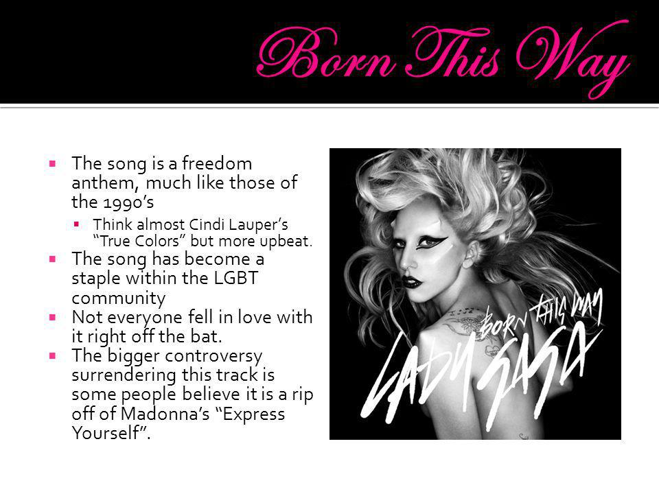 The song is a freedom anthem, much like those of the 1990s Think almost Cindi Laupers True Colors but more upbeat. The song has become a staple within