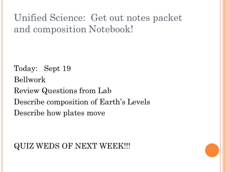 Unified Science: Get out notes packet and composition Notebook.