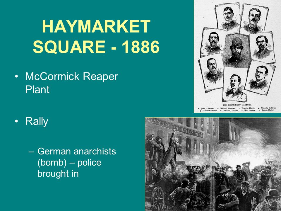 HAYMARKET SQUARE - 1886 McCormick Reaper Plant Rally –German anarchists (bomb) – police brought in