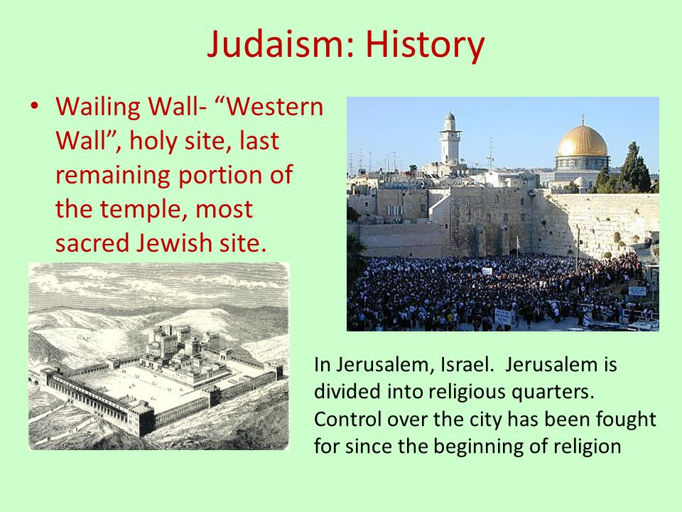 Judaism: History Wailing Wall- Western Wall, holy site, last remaining portion of the temple, most sacred Jewish site. In Jerusalem, Israel. Jerusalem