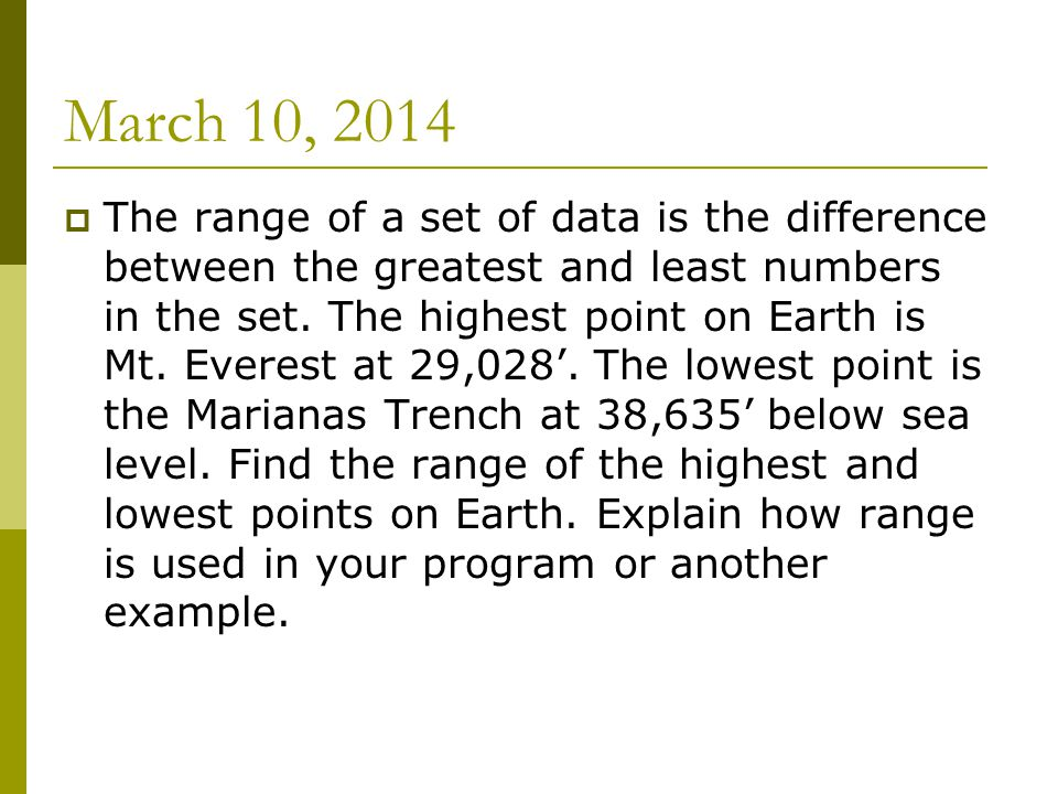 March 25, 2014 The heights of the members of a family are 5.8 ft, 5.9 ft, 4.3 ft, 6.1 ft, and 3.4 ft.