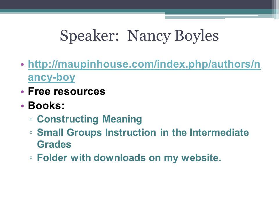 Speaker: Nancy Boyles http://maupinhouse.com/index.php/authors/n ancy-boy http://maupinhouse.com/index.php/authors/n ancy-boy Free resources Books: Co