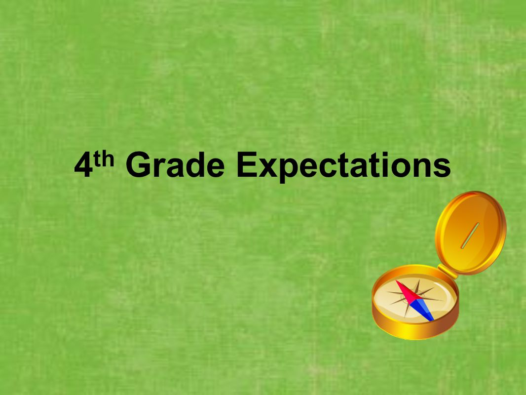 4 th Grade Expectations