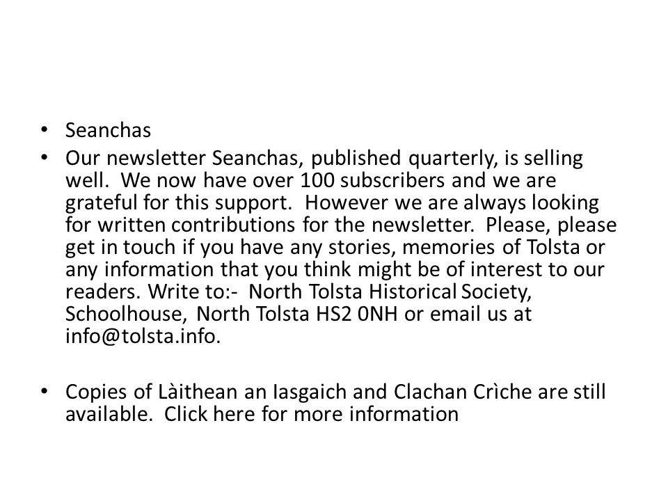 Seanchas Our newsletter Seanchas, published quarterly, is selling well.
