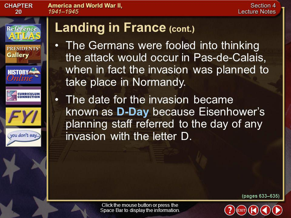 Section 4-10 Click the mouse button or press the Space Bar to display the information. Landing in France Operation Overlord was the code name for the
