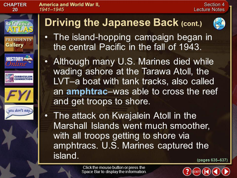 Section 4-15 Click the mouse button or press the Space Bar to display the information. Driving the Japanese Back American military leaders created a p