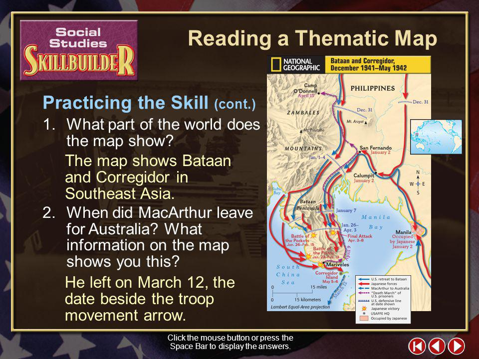 Skill Builder 4 Practicing the Skill The map to the right shows troop movements in the Philippines from December 1941 to May 1942. Analyze the informa