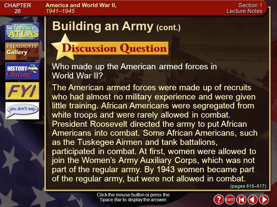 Section 1-21 In 1941 the American troops were untrained and had little military experience. They did, however, get the job done and suffered the fewes
