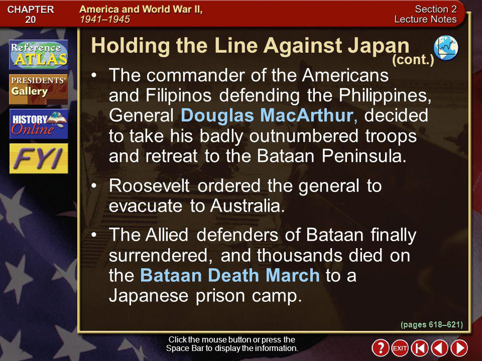 Section 2-5 Holding the Line Against Japan After Japan bombed Pearl Harbor, the commander of the United States Navy in the Pacific, Admiral Chester Ni
