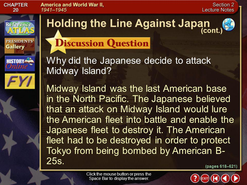Section 2-9 The turning point in the war came during the Battle of Midway when Americans shot down 38 Japanese planes and destroyed four Japanese carr