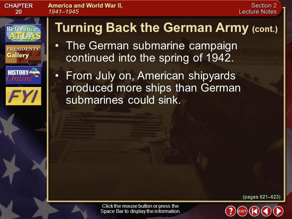 Section 2-14 After Germany declared war on the United States, German submarines began sinking American cargo ships along the American East Coast. The