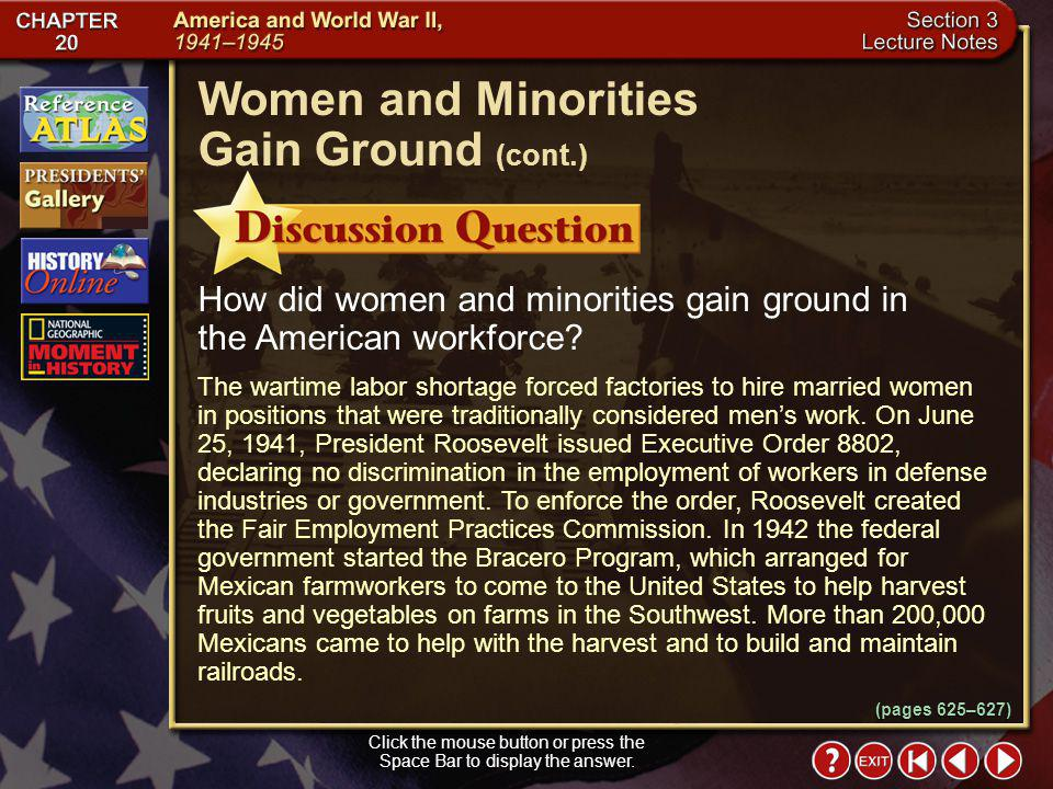 Section 3-9 Click the mouse button or press the Space Bar to display the information. Women and Minorities Gain Ground (cont.) In 1942 the federal gov