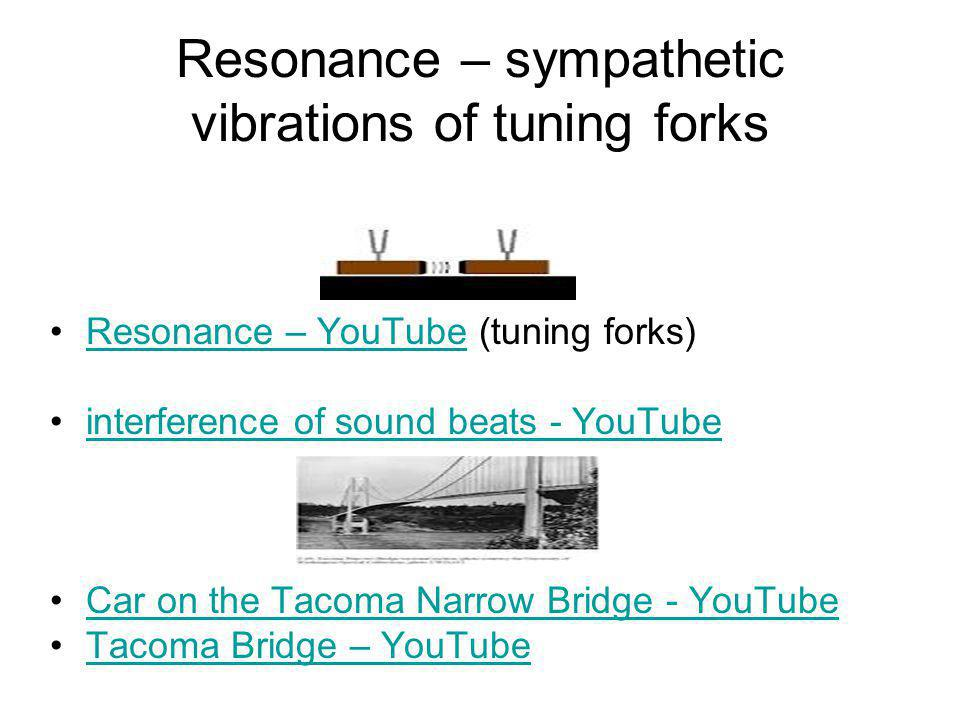 Resonance – sympathetic vibrations of tuning forks Resonance – YouTube (tuning forks)Resonance – YouTube interference of sound beats - YouTube Car on