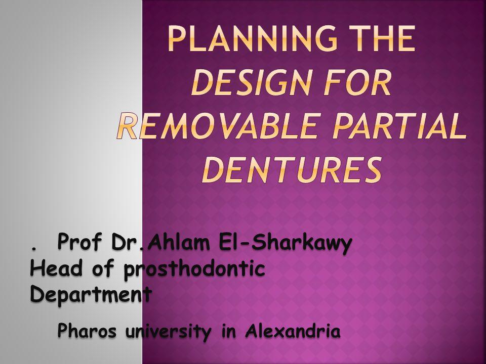 . Prof Dr.Ahlam El-Sharkawy Head of prosthodontic Department Pharos university in Alexandria Pharos university in Alexandria