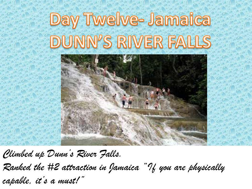 Climbed up Dunns River Falls. Ranked the #2 attraction in Jamaica If you are physically capable, its a must!