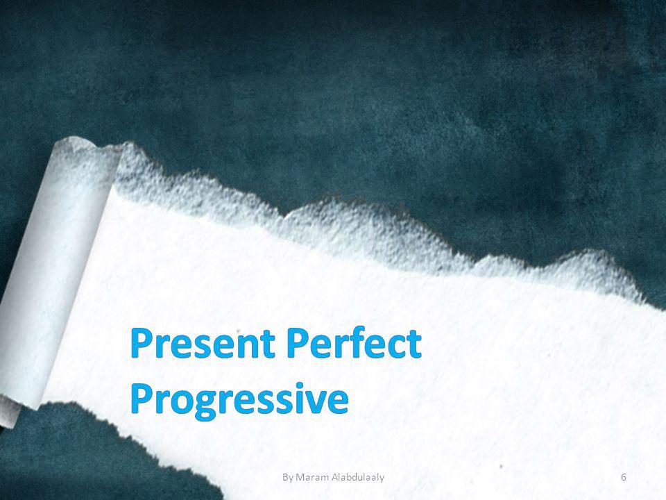 When is it used.P38 For non-progressive verbs, use the present perfect tense.