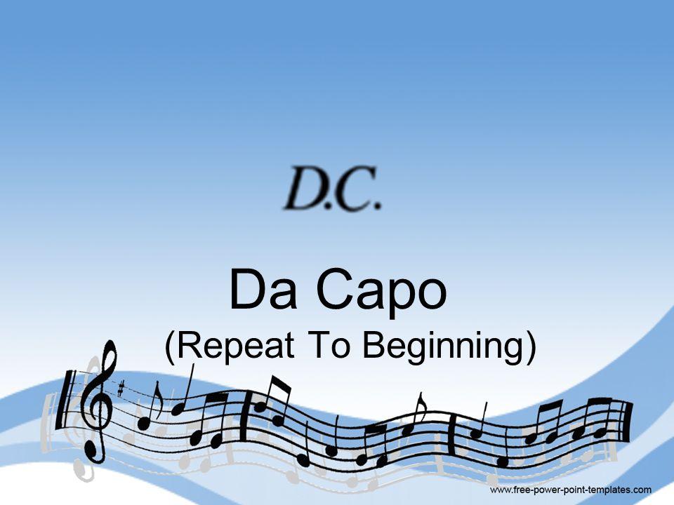 Da Capo (Repeat To Beginning)