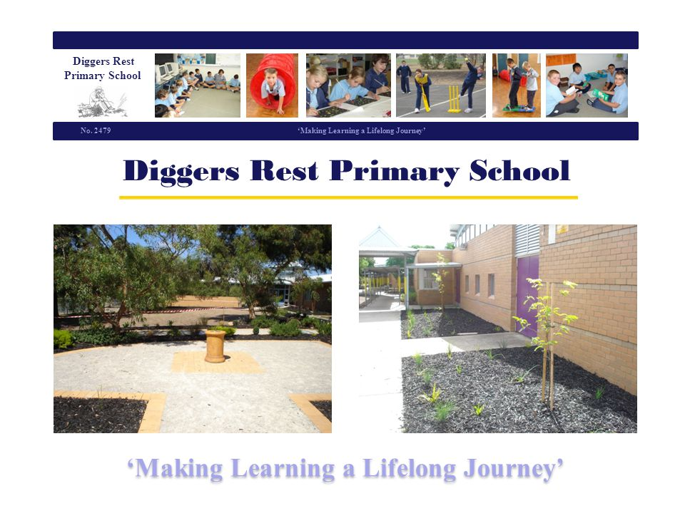 Diggers Rest Primary School School Organisation Making Learning a Lifelong Journey No.