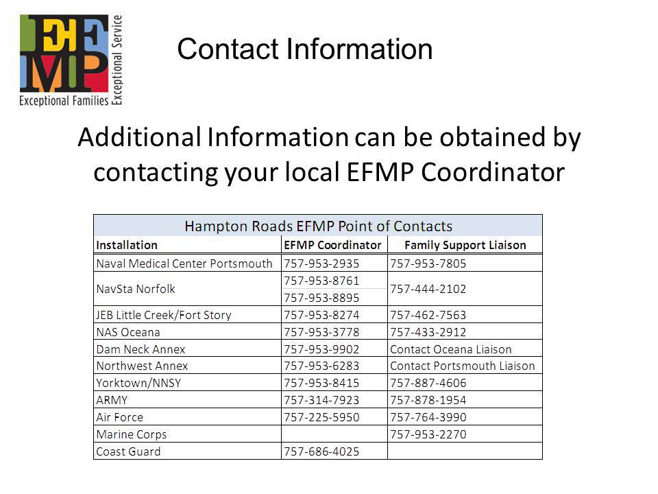 Additional Information can be obtained by contacting your local EFMP Coordinator Contact Information