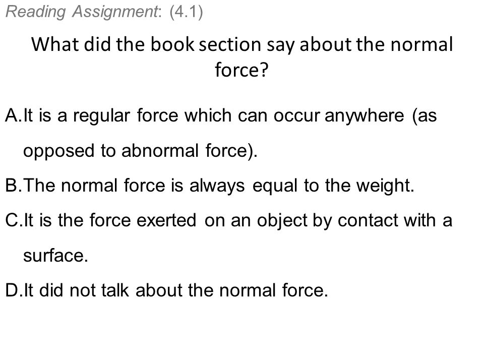 Forces and total force There is always a physical cause/source for a force: Basic sources of interactions: Gravity Electromagnetic interaction Weak/strong interaction (elementary particles) an interaction with another part of the world