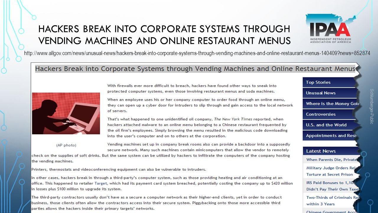 Schlumberger-Public HACKERS BREAK INTO CORPORATE SYSTEMS THROUGH VENDING MACHINES AND ONLINE RESTAURANT MENUS http://www.allgov.com/news/unusual-news/