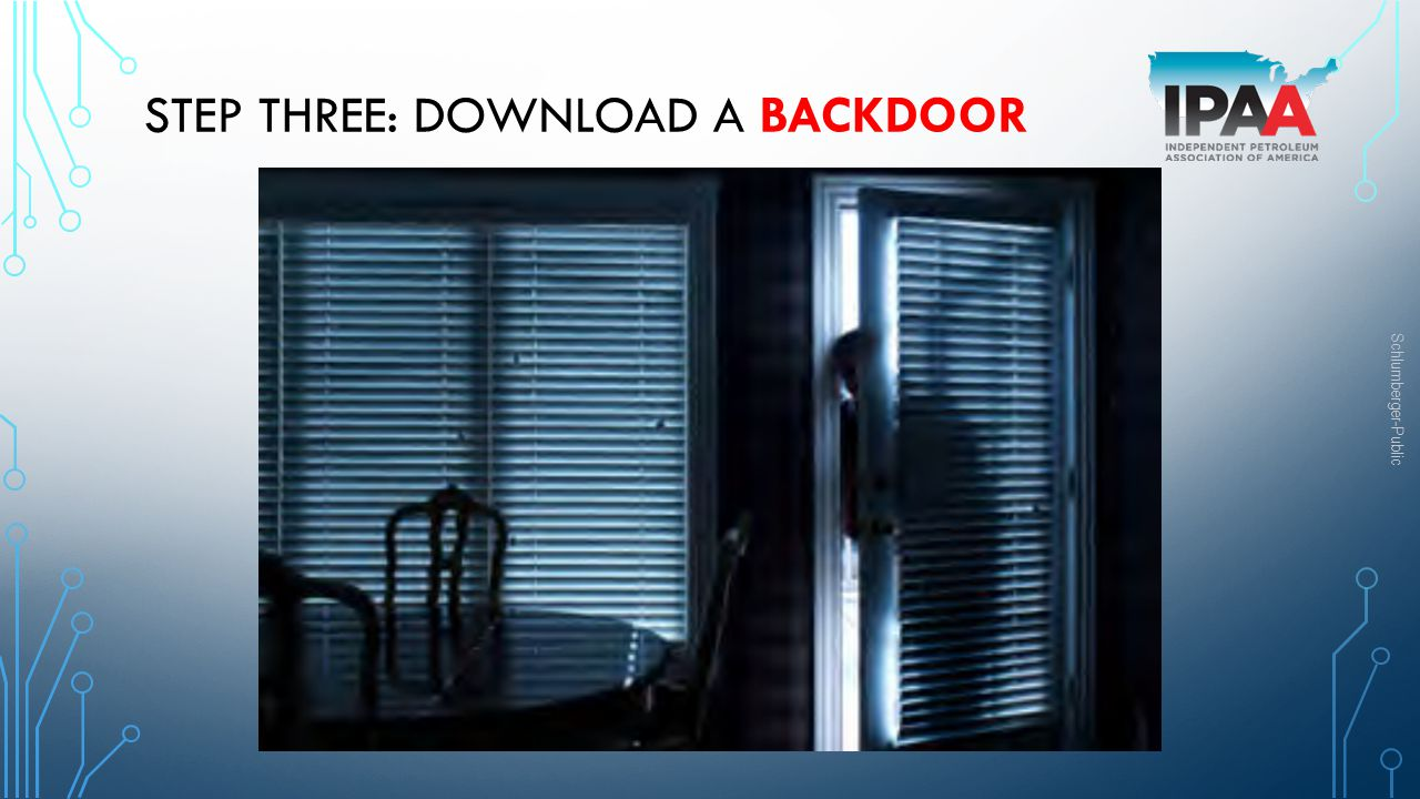 Schlumberger-Public STEP THREE: DOWNLOAD A BACKDOOR