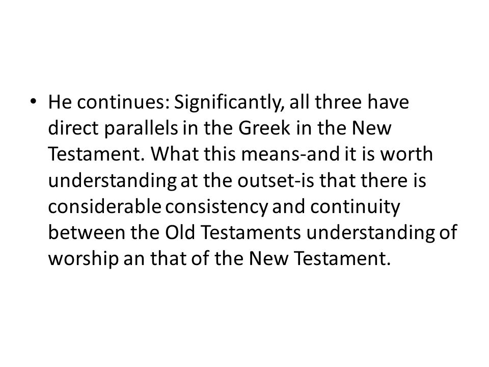 He continues: Significantly, all three have direct parallels in the Greek in the New Testament. What this means-and it is worth understanding at the o