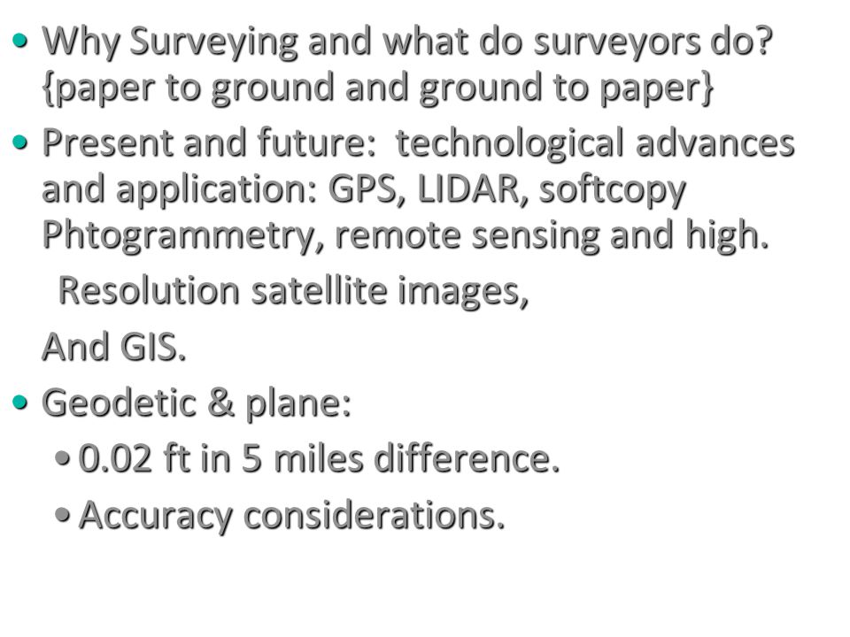 Why Surveying and what do surveyors do? {paper to ground and ground to paper}Why Surveying and what do surveyors do? {paper to ground and ground to pa